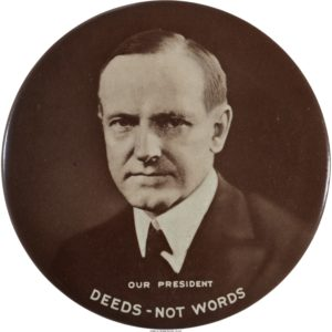 Calvin Coolidge - Deeds Not Words Button